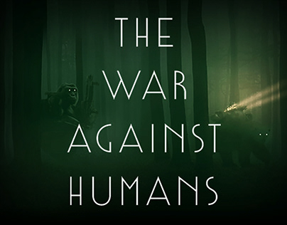 THE WAR AGAINST HUMANS