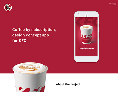 App for KFC, coffee by subscription. Study work.