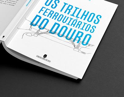 Os Trilhos Ferroviários do Douro | Edições Vieira da S.