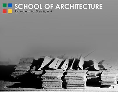 School of Architecture | Academic Design 6