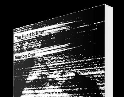 The Heart is Raw Season One