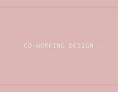 CO-WORKING SPACE DESIGN / THE WORK PROJECT