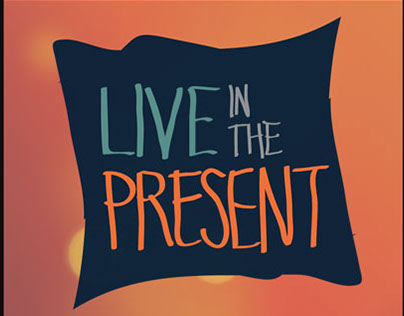 Live in the Present Campaign