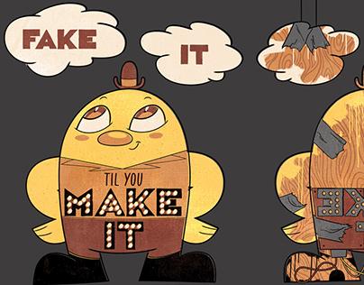 Fake It Til You Make It T-Shirt Design
