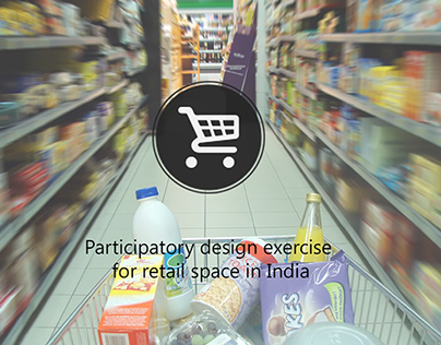 Participatory design exercise for retail space in India