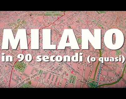 Milano in 90 secondi (o quasi)