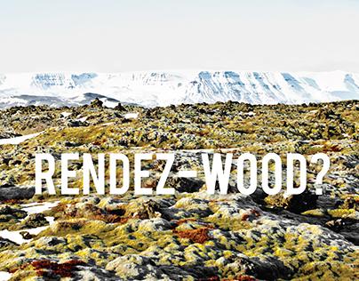 Rendez-Wood?
