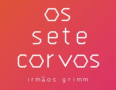 """""""Os Sete Corvos"""", de Irmãos Grimm"""