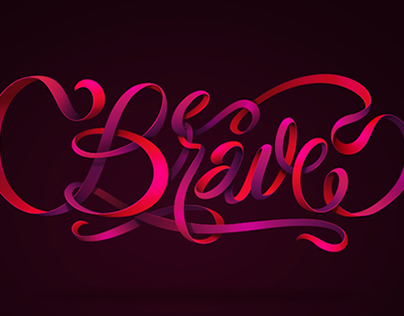 """Be Brave"" typography by ThuyMattit"