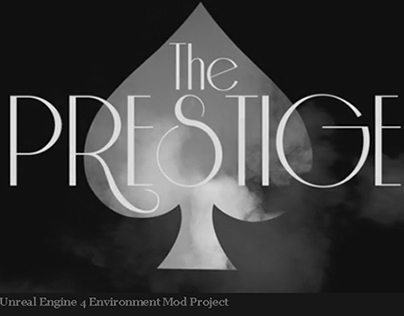 The Prestige, Mod Project, Unreal Engine 4