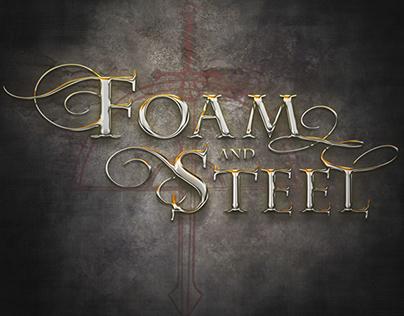 FOAM AND STEEL