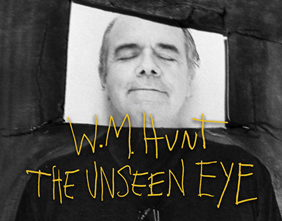 W.M. Hunt - The Unseen Eye poster series