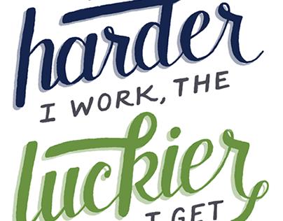 The harder I work..