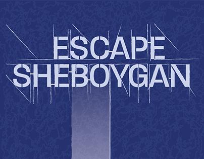 Escape Sheboygan