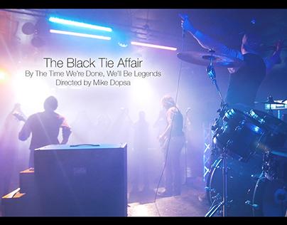 The Black Tie Affair - 'Legends' Music Video