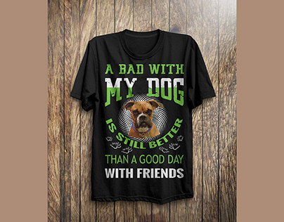 A bad with my dog_ t-shirt design