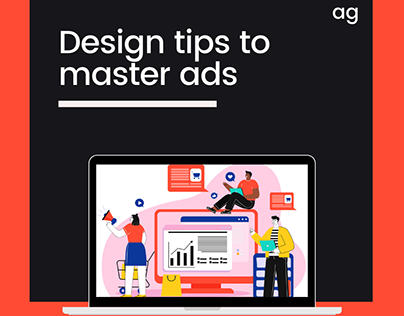 Design tips to master ads
