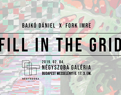"""""""FILL IN THE GRID"""" collab show with Dániel Bajkó"""