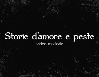 Storie d'amore e peste - video musicale -