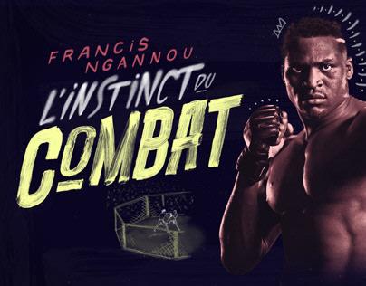 Francis Ngannou - L'instinct du combat