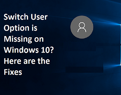 Switch User Option is Missing on Windows 10