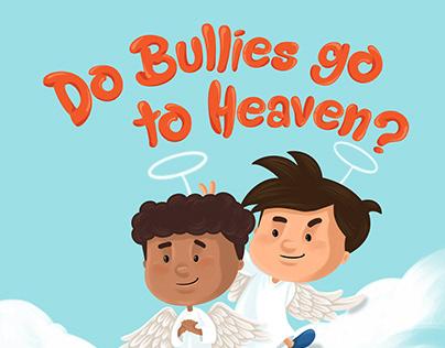 Do Bullies Go to Heaven - Children's book