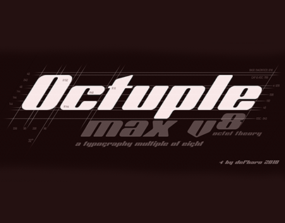 Octuple max, a typeface multiple of eight