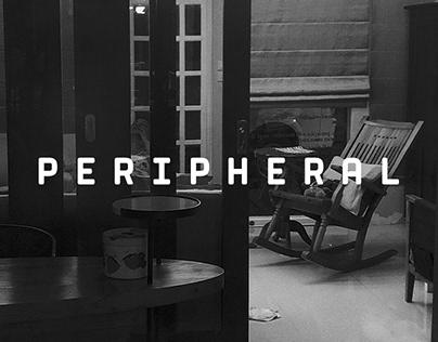 PERIPHERAL - A Solo Exhibit