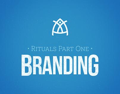 Rituals Part I: Branding
