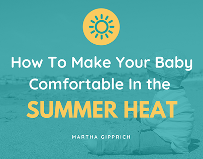 How To Make Your Baby Comfortable In the Summer Heat