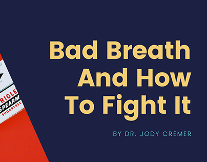 Dr. Jody Cremer - Bad Breath And How To Fight It
