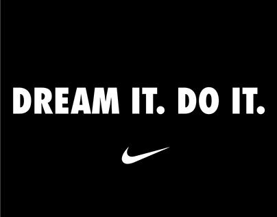 NIKE - Dream it. Do it.