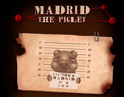 Madrid The Piglet