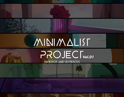 Minimalist Project // Interior and Exterior