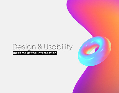 Design & Usability, Meet me at the Intersection