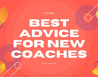 Best Advice for New Coaches | Sean LeBeauf
