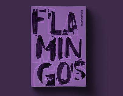 Cover Design for Flamingos by Grant Maierhofer
