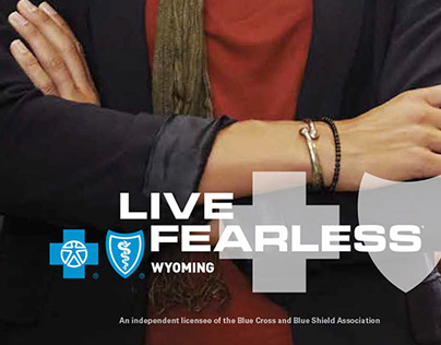 Blue Cross Blue Shield Wyoming Live Fearless Campaign
