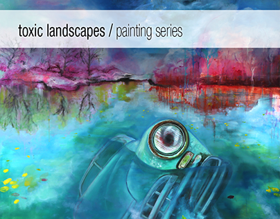 Toxic landscapes - painting series