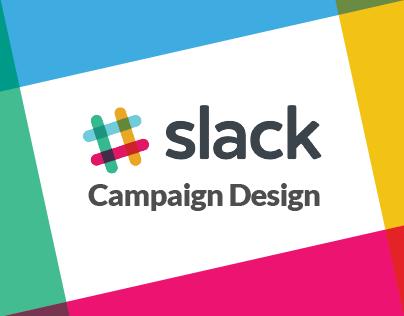 Slack :: Campaign Design