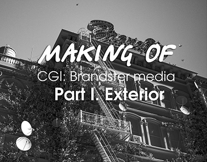 Making of CGI: Brandster media. Part I. Exterior