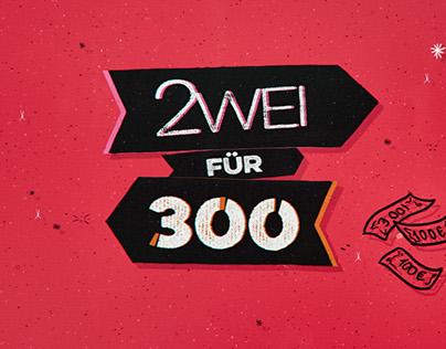 Zwei für 300 - Opener