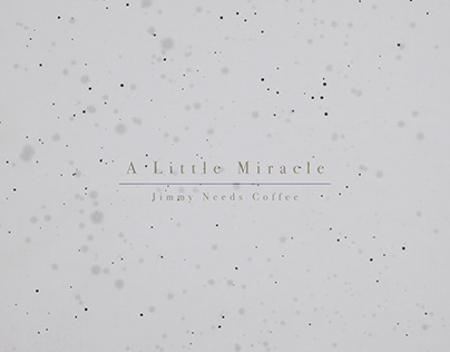 A Little Miracle // Artwork and Music Creation
