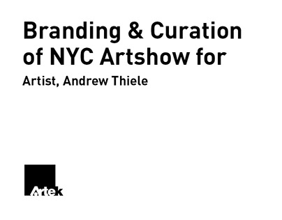 Branding & Curation of NYC Artshow for Andrew Thiele