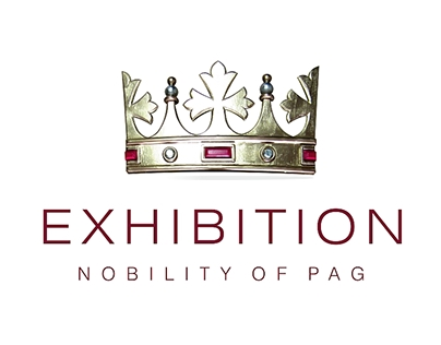 Exhibition - Noble Houses of Pag