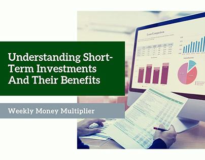 Understanding Short-Term Investments & The Benefits