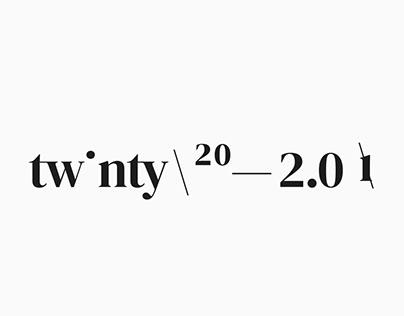 /twenty_twinty_hap––py_hip––py/MMXX_2.0* #2020