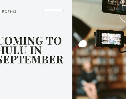 Carter Boehm | Coming to Hulu in September