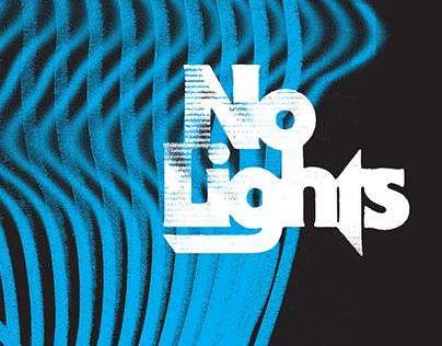 No Lights - Branding and Merch