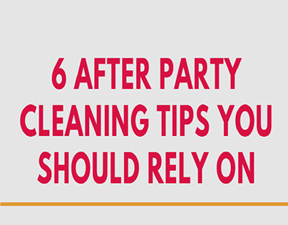 6 After Party Cleaning Tips you Should Rely On